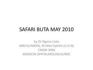SAFARI BUTA MAY 2010