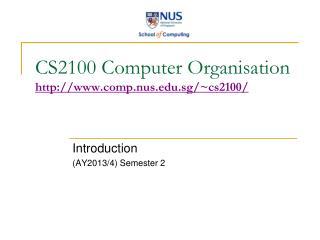 CS2100 Computer Organisation comp.nus.sg