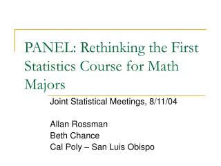 PANEL: Rethinking the First Statistics Course for Math Majors