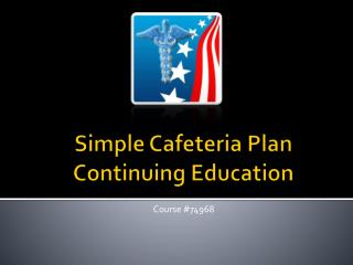 Simple Cafeteria Plan  Continuing Education