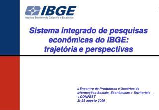 Sistema integrado de pesquisas econômicas do IBGE: trajetória e perspectivas