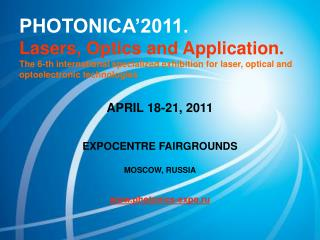 APRIL 18-21, 2011 EXPOCENTRE FAIRGROUNDS MOSCOW, RUSSIA photonics-expo.ru