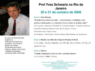 Prof Yves Schwartz no Rio de Janeiro 20 e 21 de outubro de 2008