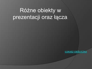 Łukasz CieśliczkA