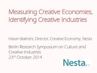 Hasan  Bakhshi , Director, Creative Economy,  Nesta