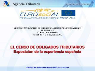EL CENSO DE OBLIGADOS TRIBUTARIOS Exposición de la experiencia española