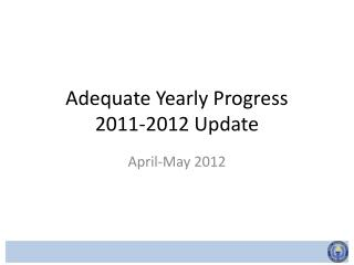 Adequate Yearly Progress 2011-2012 Update