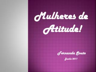Mulheres  de  Atitude!