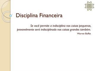 Disciplina Financeira