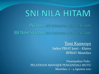 SNI NILA HITAM INDUK SNI 6138:2009 & SNI 6138:2009 BENIH SEBAR  SNI  6138:2009 &  SNI 6138:2009
