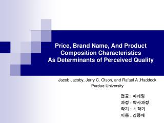 Price, Brand Name, And Product Composition Characteristics As Determinants of Perceived Quality