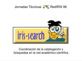 Coordinaci�n de la catalogaci�n y  b�squedas en la red acad�mico cient�fica