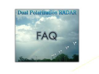 Dual Polarization RADAR