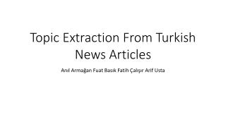 Topic Extraction From Turkish News Articles