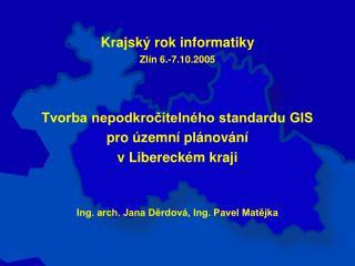 Budování IS pro podporu územně plánovací činnosti v Libereckém kraji (stav 09/2005)