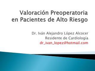 Valoración Preoperatoria en Pacientes de Alto Riesgo