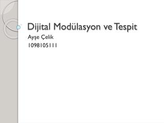 Dijital Modülasyon ve Tespit