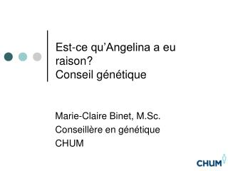 Est-ce qu'Angelina a eu raison? Conseil génétique