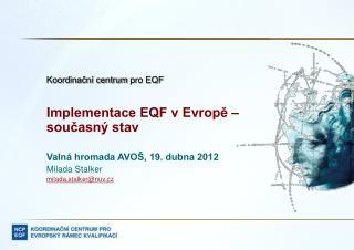 Koordinační centrum  pro EQF Implementace EQF v Evropě – současný stav