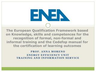 Prof. Anna Moreno Energy Efficiency Unit Training and  Information Service