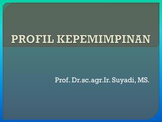 PROFIL KEPEMIMPINAN