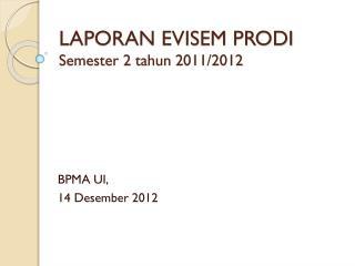 LAPORAN EVISEM PRODI Semester 2  tahun  2011/2012