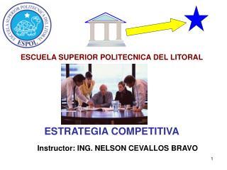 Instructor: ING. NELSON CEVALLOS BRAVO