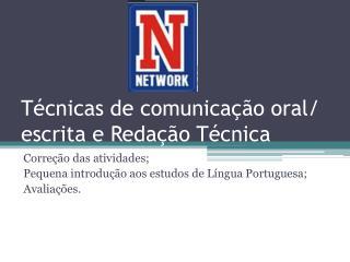 Técnicas de comunicação oral/  escrita e Redação Técnica