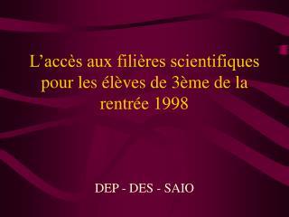 L'accès aux filières scientifiques pour les élèves de 3ème de la rentrée 1998