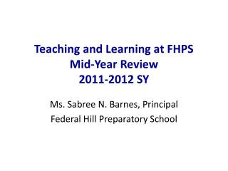 Teaching and Learning at FHPS Mid-Year Review 2011-2012 SY