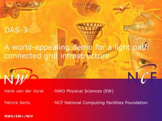 DAS-3  A world-appealing demo for a light path connected grid infrastructure