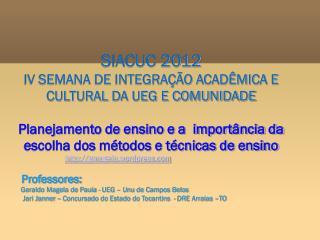 SIACUC 2012 IV SEMANA DE INTEGRAÇÃO ACADÊMICA E CULTURAL DA UEG E COMUNIDADE