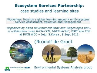 Ecosystem Services Partnership : case studies and learning sites