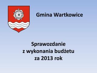 Sprawozdanie  z wykonania  budżetu za 2013  rok