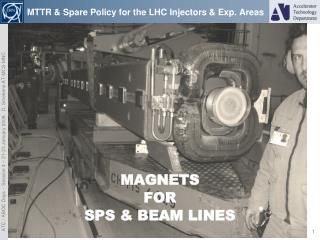 MTTR &  Spare  Policy for the LHC  Injectors  &  Exp . Areas