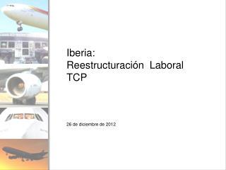 Iberia: Reestructuración  Laboral TCP
