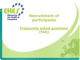 Recruitment of  participants Frequently asked questions  (FAQ)