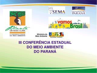 III CONFERÊNCIA ESTADUAL  DO MEIO AMBIENTE DO PARANÁ