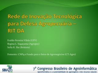 Rede de Inovação Tecnológica para Defesa Agropecuária –  RIT DA