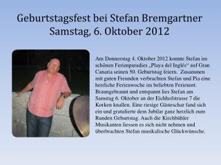 Geburtstagsfest bei Stefan  Bremgartner Samstag, 6. Oktober 2012