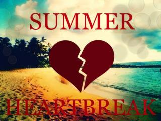 SUMMER HEARTBREAK (slideshow)