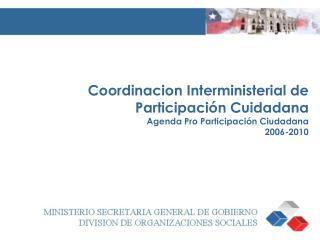 Objetivos de la Coordinación Interministerial    de Participación Ciudadana