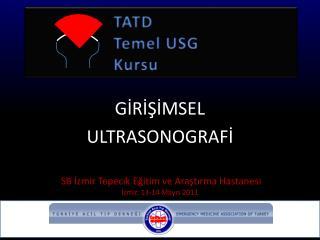 SB İzmir Tepecik Eğitim ve Araştırma Hastanesi İzmir, 13-14 Mayıs 2011