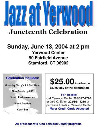 Sunday, June 13, 2004 at 2 pm Yerwood Center 90 Fairfield Avenue Stamford, CT 06902