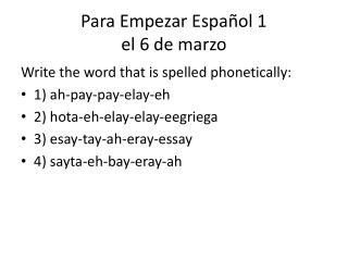 Para  Empezar Español 1 el 6 de  marzo