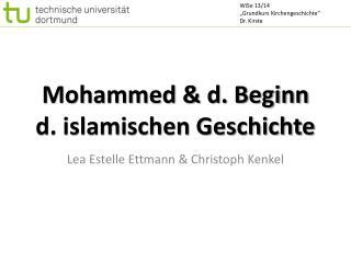 Mohammed & d. Beginn d. islamischen Geschichte