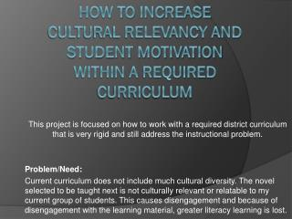 How to increase cultural relevancy and student motivation within a required curriculum