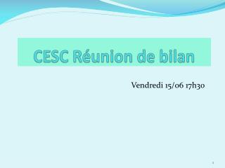 CESC Réunion de bilan