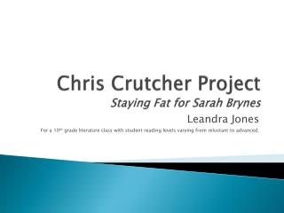 Chris  Crutcher  Project Staying Fat for Sarah  B rynes