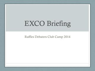 EXCO Briefing